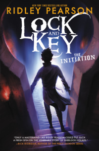 Lock and Key: The Initiation - Ridley Pearson - SFF Planet